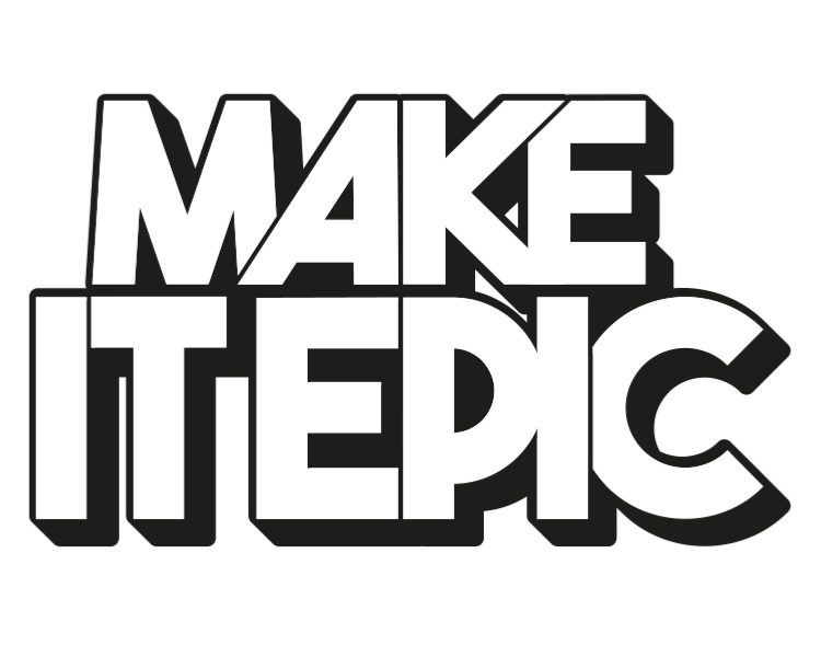 Make It Epic